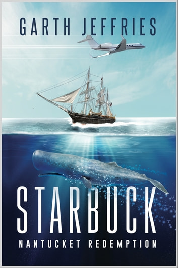 Starbuck, Nantucket Redemption - A Novel ebook by Garth Jeffries
