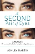 A Second Pair of Eyes ebook by Ashley Martin, Janet Parkhurst
