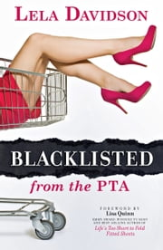 Blacklisted from the PTA ebook by Lela Davidson