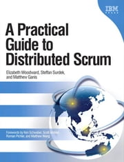 A Practical Guide to Distributed Scrum (Adobe Reader) ebook by Woodward, Elizabeth