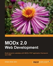 ModX Web Development - 2nd Edition ebook by Antano Solar John