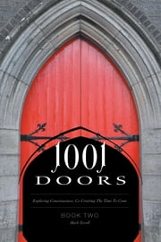 1001 Doors - Book Two: Exploring Consciousness, Co-Creating the Time to Come ebook by Terrell, Mark