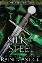 Silk and Steel - Clan Gunn - Book Two eBook by Raine Cantrell