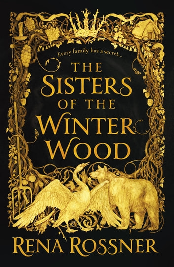 The Sisters of the Winter Wood eBook by Rena Rossner