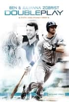 Double Play ebook by Ben Zobrist, Julianna Zobrist, Mike Yorkey