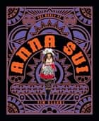 The World of Anna Sui ebook by Tim Blanks