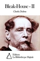 Bleak-House - II ebook by Charles Dickens