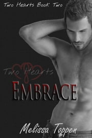 Embrace - Two Hearts, #2 ebook by Melissa Toppen