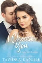 I Choose You ebook by Tawdra Kandle