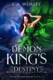 The Demon King's Destiny ebook by C.A. Worley