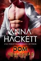 Dom (Hell Squad #18) ebook by Anna Hackett