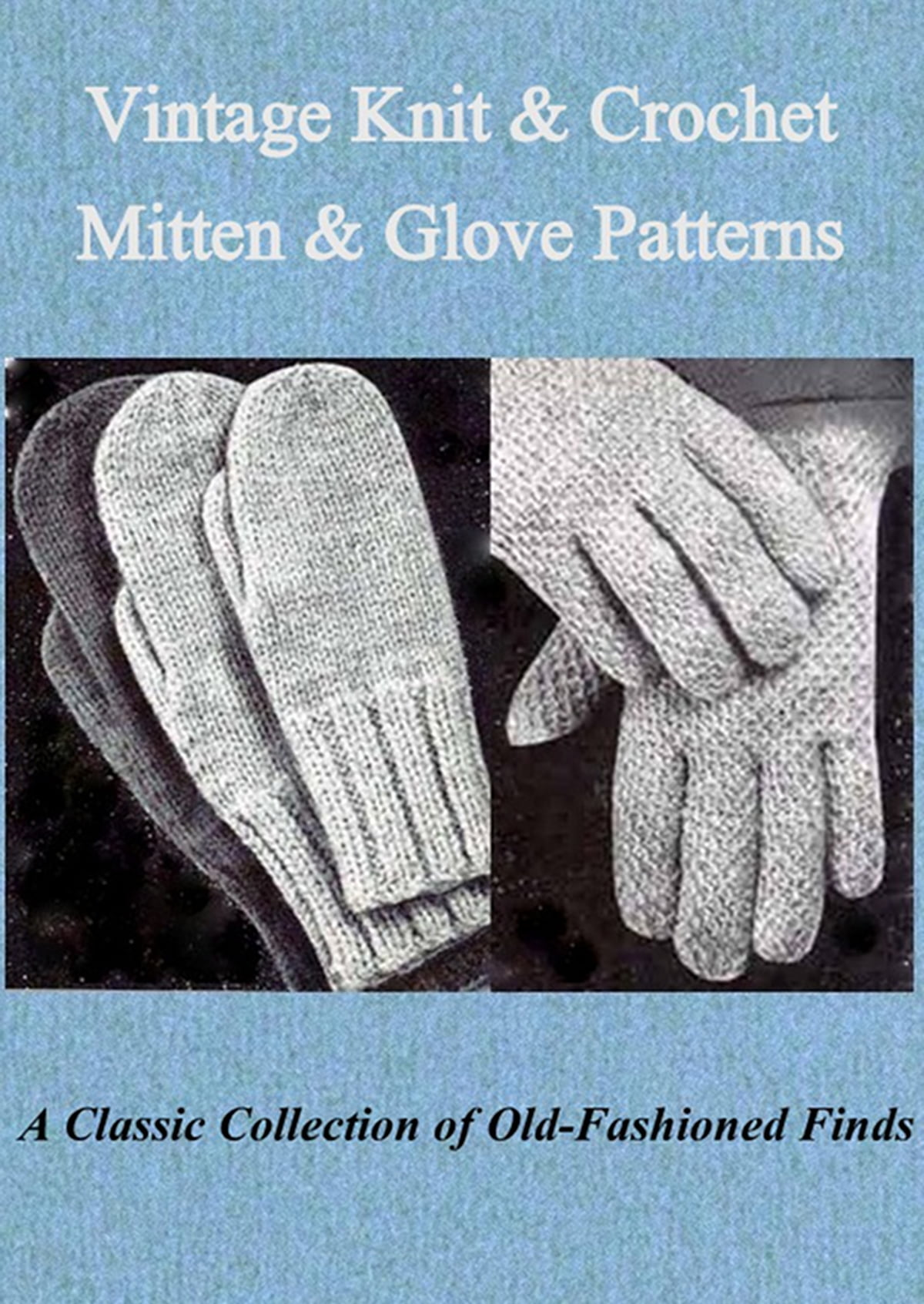 Vintage Knit & Crochet Mitten & Glove Patterns eBook by Kimberly Em ...