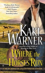Where the Horses Run ebook by Kaki Warner
