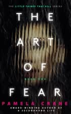The Art of Fear 電子書籍 Pamela Crane