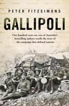 Gallipoli ebook by Peter FitzSimons