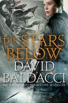The Stars Below: Vega Jane 4 ebook by David Baldacci