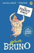 Brave Bruno - Book 7 ebook by Laurence Anholt