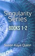 Singularity Series Box Set - The Legacy Human, The Duality Bridge ebook by