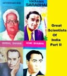 Great Scientists of India - Part II ebook by Harry Krishna