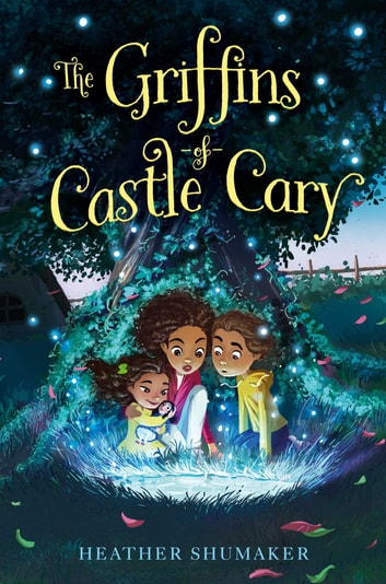 The Griffins of Castle Cary ebook by Heather Shumaker