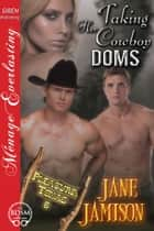 Taking Her Cowboy Doms ebook by Jane Jamison