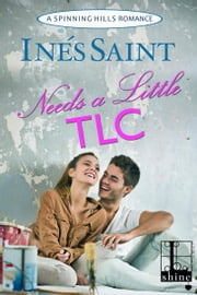 Needs a Little TLC ebook by Ines Saint