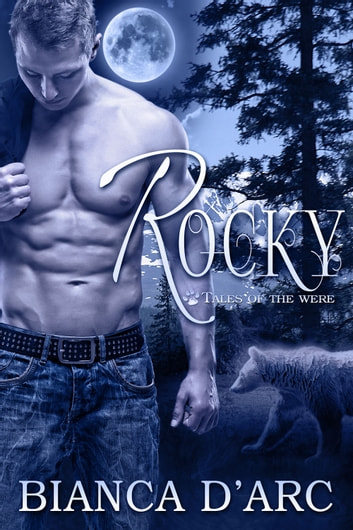 Rocky - Tales of the Were ebook by Bianca D'Arc