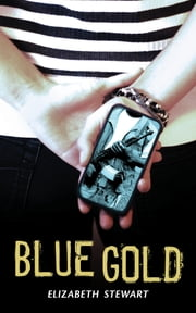 Blue Gold ebook by Elizabeth Stewart
