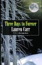 Three Days to Forever ebook by Lauren Carr