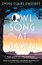 Owl Song at Dawn ebook by Emma Claire Sweeney