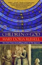 Children of God - A Novel eBook by Mary Doria Russell
