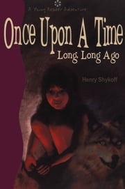 Once Upon a Time Long, Long Ago ebook by Henry Shykoff,Marilyn Mets