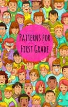 Patterns for First Graders ebook by Greg Sherman