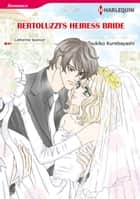 BERTOLUZZI'S HEIRESS BRIDE (Harlequin Comics) - Harlequin Comics ebook by Catherine Spencer, Tsukiko Kurebayashi