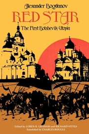 Red Star - The First Bolshevik Utopia ebook by Alexander Bogdanov,Loren R. Graham,Richard Stites,Charles Rougle
