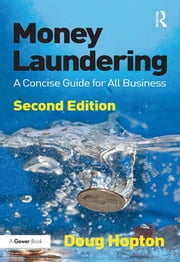 Money Laundering - A Concise Guide for All Business ebook by Doug Hopton