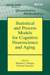 Statistical and Process Models for Cognitive Neuroscience and Aging ebook by