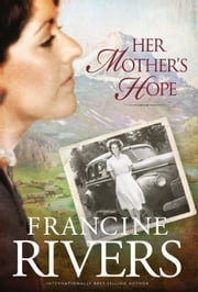 Her Mother's Hope ebook by Francine Rivers