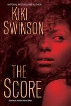 The Score ebook by