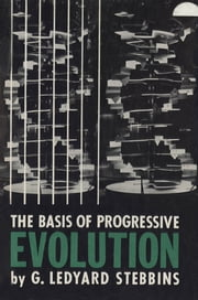 The Basis of Progressive Evolution ebook by G. Ledyard Stebbins