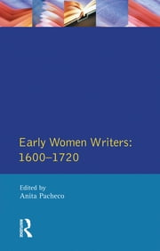 Early Women Writers - 1600 - 1720 ebook by Anita Pacheco