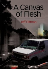 A Canvas of Flesh ebook by Jeff Oltman