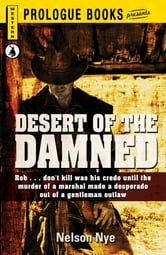 Desert of the Damned ebook by Nelson Nye