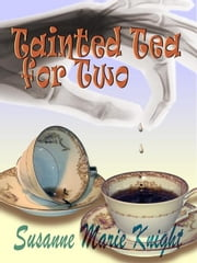 Tainted Tea for Two ebook by Knight, Susanne, Marie