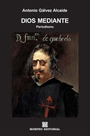 Dios mediante ebook by Antonio Gálvez Alcaide