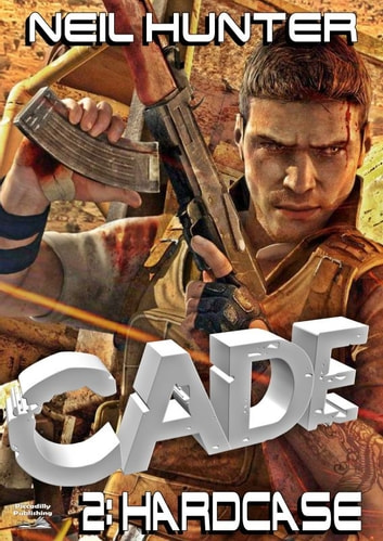 Cade 2: Hardcase ebook by Neil Hunter