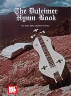 The Dulcimer Hymn Book ebook by Bud Ford, Donna Ford