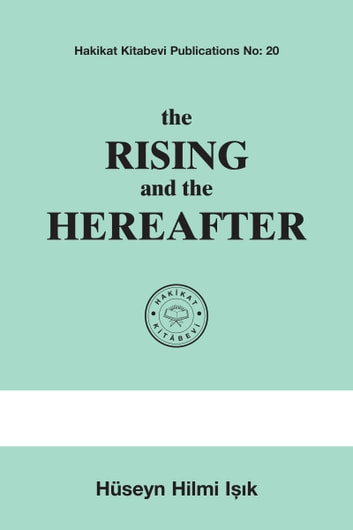 the Rising and the Hereafter ebook by Hüseyn Hilmi Işık