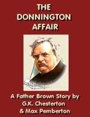 The Donnington Affair ebook by G.K. CHESTERTON,MAX PEMBERTON