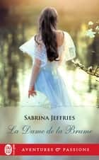 La dame de la brume ebook by Sabrina Jeffries, Catherine Berthet